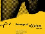 OPEN CALL: Revenge of xXxFest