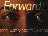 ExTV Presents: Forward – A Black History Month Celebration