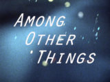 ExTV Presents: Among Other Things